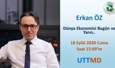 Erkan ÖZ- 'Dünya Ekonomisi Bugün ve Yarın' Eğitimi Duyurusu